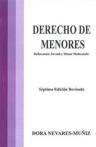 Picture of Derecho de Menores. Delincuente Juvenil y Menor Maltratado/ Dora Nevares