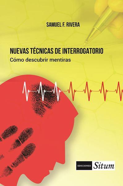 Picture of Nuevas Técnicas de Interrogatorio. Cómo descubrir mentiras