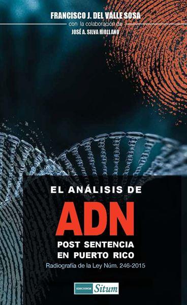 Picture of El análisis de ADN post sentencia en Puerto Rico. Radiografía de la Ley Núm. 246-2015