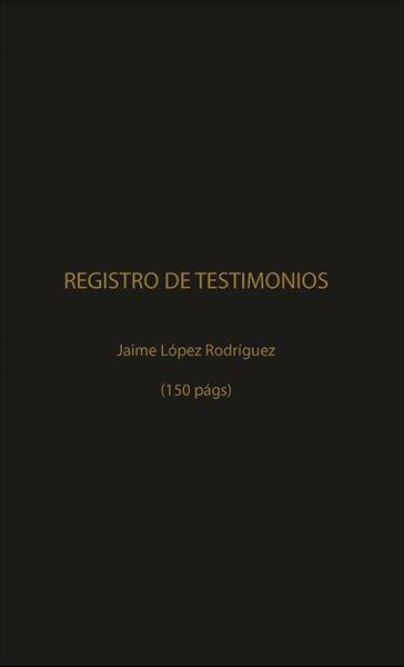 Picture of Registro de Testimonios  150 pags / Jaime A. López Rodríguez