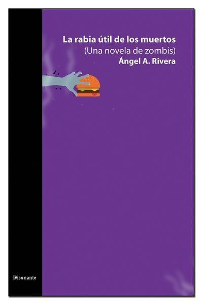 Picture of La rabia útil de los muertos: Una novela de zombis (LOD)