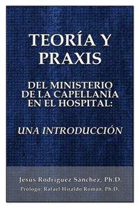 Picture of Teoría y Praxis del Ministerio de la Capellanía en el Hospital: Una Introducción (LOD)