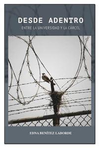 Picture of Desde Adentro: Entre la Universidad y la Cárcel (Antología de textos) (LOD)