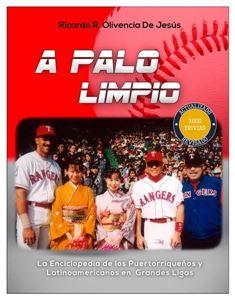 Picture of A Palo Limpio: La Enciclopedia de los Puertorriqueños y Latinoamericanos en Grandes Ligas (LOD)