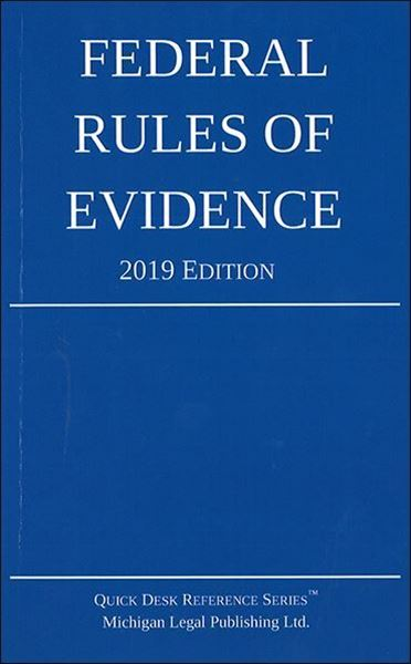 Picture of Federal Rules of Evidence 2019 Edition. Quick Reference Series