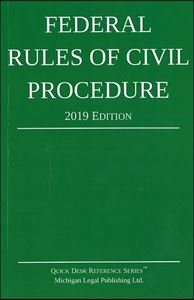 Picture of Federal Rules of Civil Procedure 2019 Edition. Quick Desk Reference Series