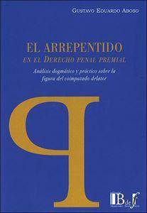 Picture of El Arrepentido en el derecho penal premial. Análisis dogmático y práctico