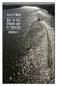 Picture of Aires en tres tiempos que se engarzan: Memorias II