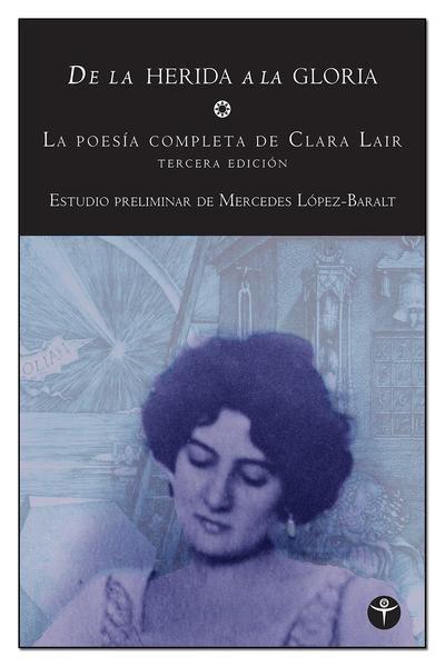 Picture of De la herida a la gloria: La poesía completa de Clara Lair