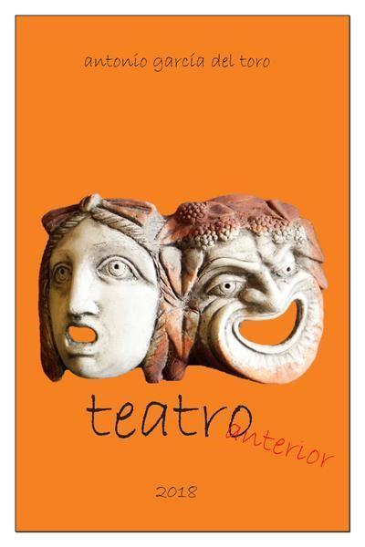 Picture of Teatro Anterior (dramaturgias, versiones y adaptaciones, 1973-2015) (LOD)
