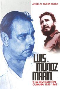 Picture of Luis Muñoz Marín y la Revolución Cubana 1959-1962