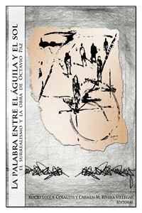 Picture of La palabra entre el Águila y el Sol: El surrealismo y la obra de Octavio Paz (LOD)