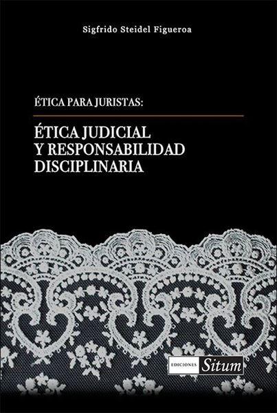 Picture of Etica para juristas: Etica Judicial y Responsabilidad Disciplinaria