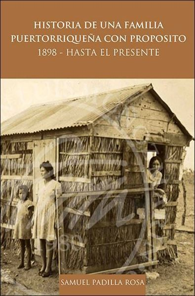 Picture of Historia de una familia puertorriqueña con proposito: 1898 - Hasta el presente (LOD)