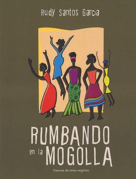 Picture of Rumbando en la Mogolla. Poemas de tema negrista