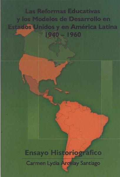 Picture of Las Reformas Educativas y los Modelos de Desarrollo en Estados Unidos y en América Latina 1940-1960