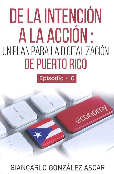 Picture of De la Intención a la Acción: Un plan para la digitalización de Puerto Rico
