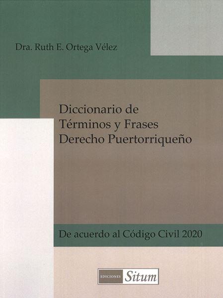 Picture of Diccionario de Términos y Frases Derecho Puertorriqueño. De acuerdo al Código Civil 2020