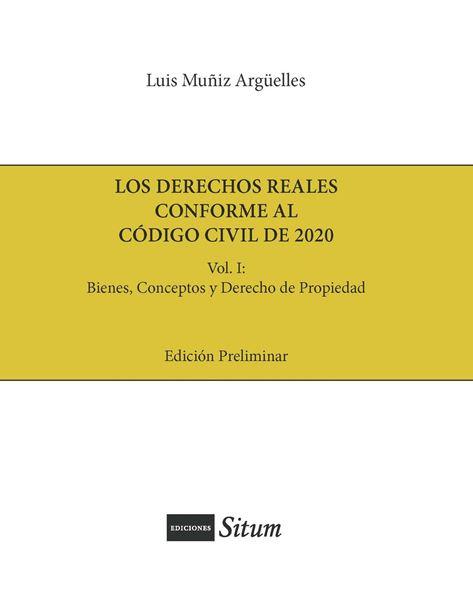 Picture of Los Derechos Reales Conforme al Codigo Civil de 2020 Vol. I Bienes Concepto y Derecho de Propiedad