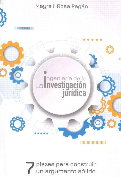 Picture of Ingeniería de la Investigación Jurídica. 7 piezas para construir un argumento sólido