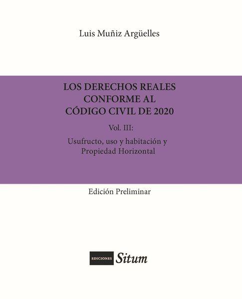 Picture of Los Derechos Reales Conforme al Codigo Civil de 2020 Vol. III  Usufructo, uso y habitación y propied