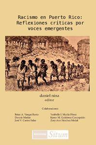 Picture of Racismo en Puerto Rico: Reflexiones críticas por voces emergentes / Daniel Nina- Editor