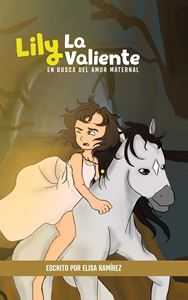 Picture of Lily La Valiente. En busca del amor maternal