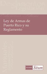 Picture of Ley de Armas de Puerto Rico y su Reglamento